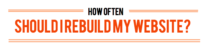 How Often Should I Rebuild my Website?