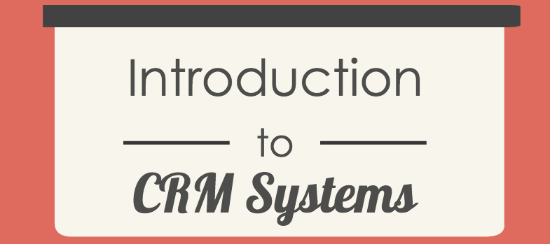 Introduction to CRM systems